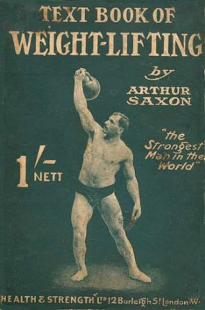 The_Text_Book_of_Weight-Lifting_(Arthur_Saxon,_1910)_(front_cover)